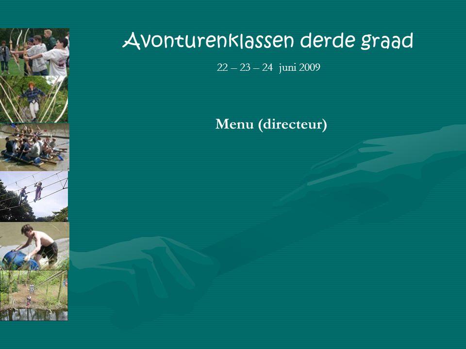 Menu (directeur) Avonturenklassen derde graad 22 – 23 – 24 juni 2009