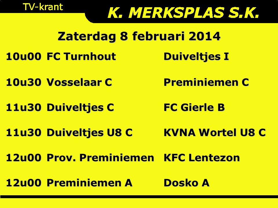 10u00 FC Turnhout Duiveltjes I 10u30 Vosselaar C Preminiemen C 11u30 Duiveltjes C FC Gierle B 11u30 Duiveltjes U8 C KVNA Wortel U8 C 12u00 Prov.