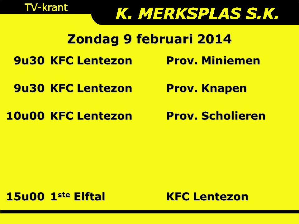 Zondag 9 februari 2014 9u30 KFC Lentezon Prov. Miniemen 9u30 KFC Lentezon Prov.