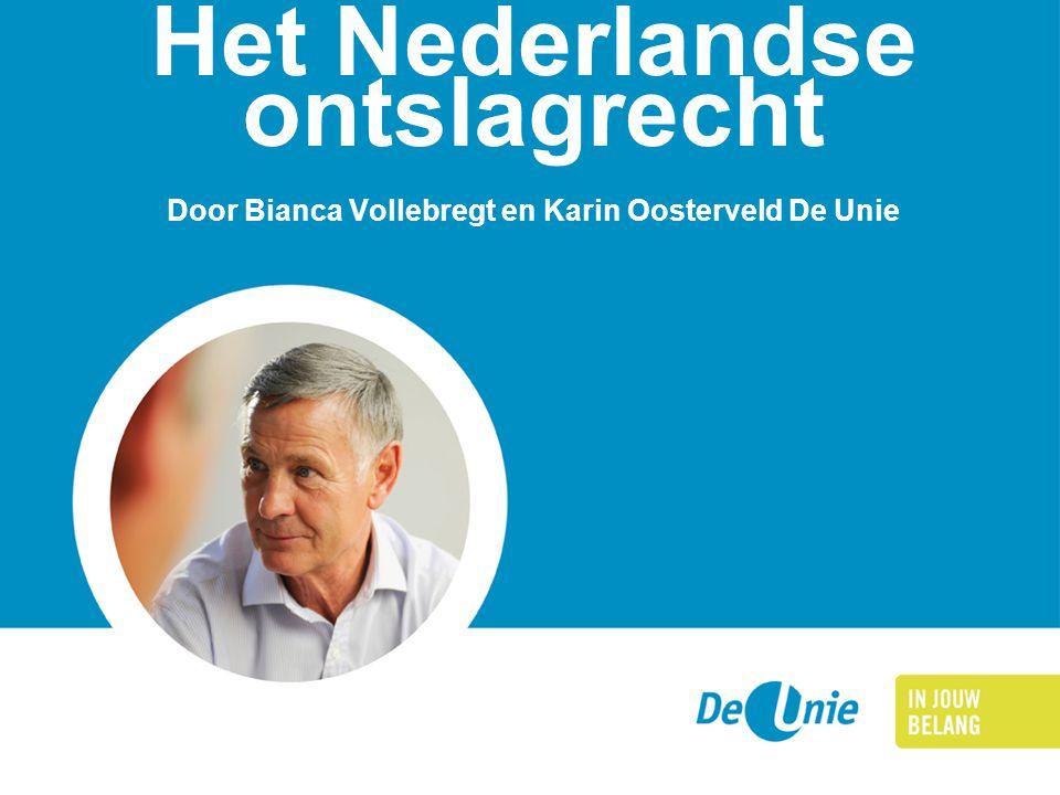 Het Nederlandse ontslagrecht Door Bianca Vollebregt en Karin Oosterveld De Unie