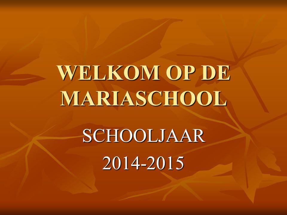 WELKOM OP DE MARIASCHOOL SCHOOLJAAR2014-2015