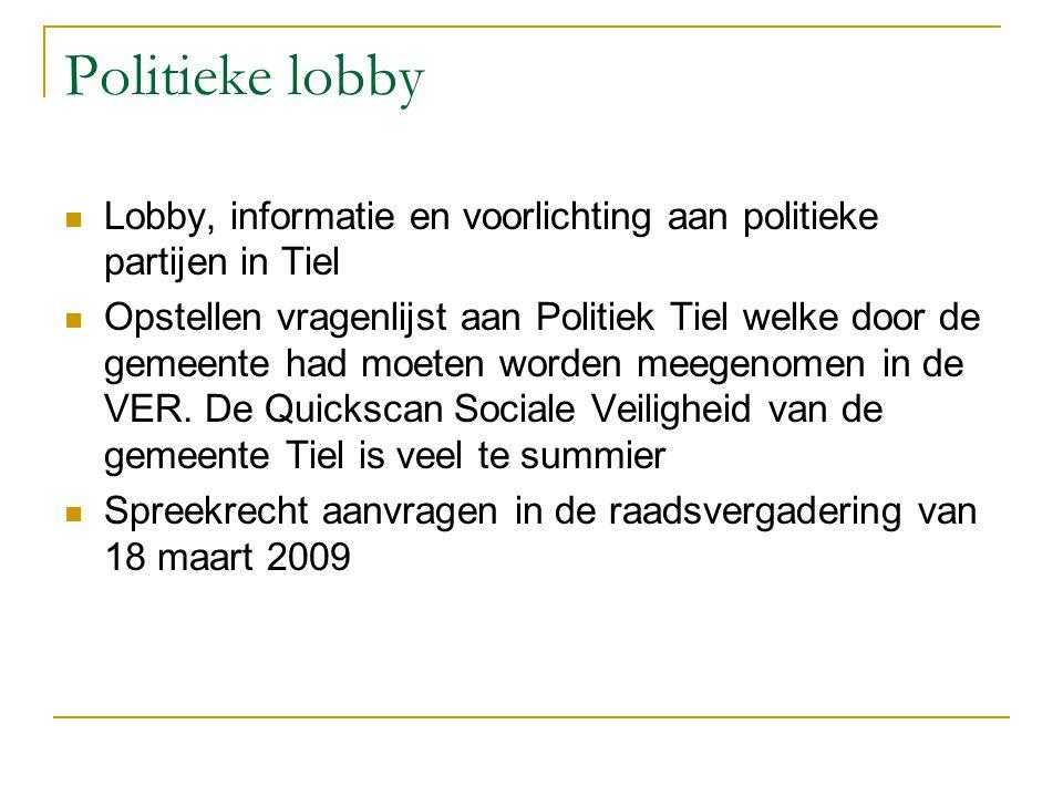Politieke lobby Lobby, informatie en voorlichting aan politieke partijen in Tiel Opstellen vragenlijst aan Politiek Tiel welke door de gemeente had moeten worden meegenomen in de VER.
