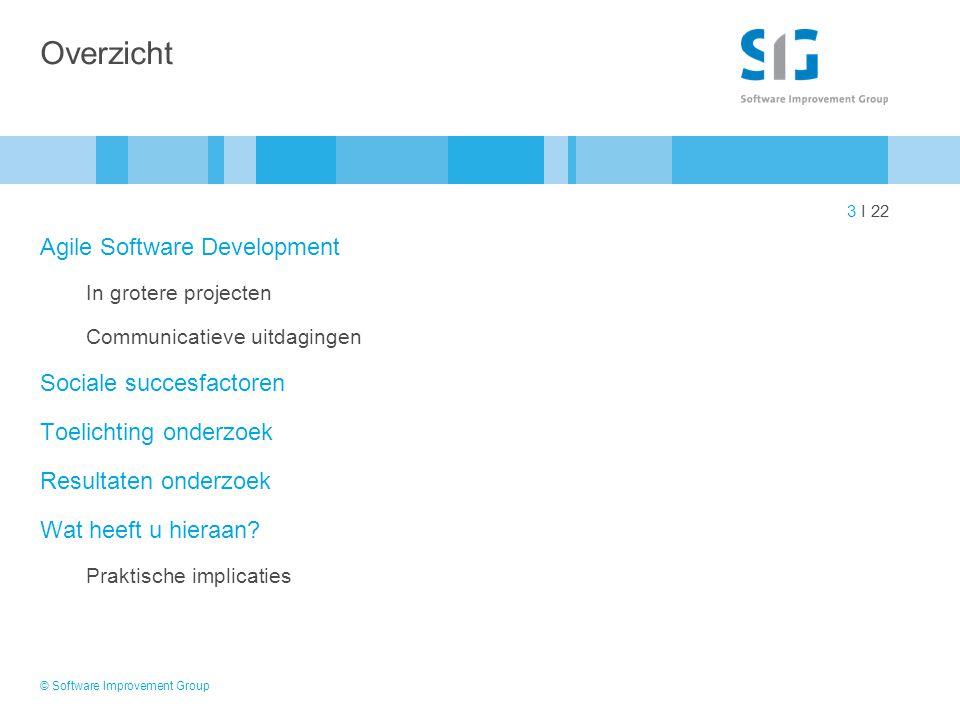 3 I 22 Overzicht Agile Software Development In grotere projecten Communicatieve uitdagingen Sociale succesfactoren Toelichting onderzoek Resultaten on