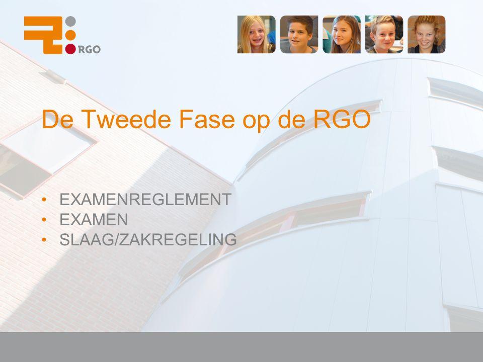 De Tweede Fase op de RGO EXAMENREGLEMENT EXAMEN SLAAG/ZAKREGELING