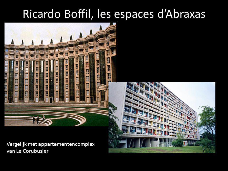 Ricardo Boffil, les espaces d'Abraxas Vergelijk met appartementencomplex van Le Corubusier