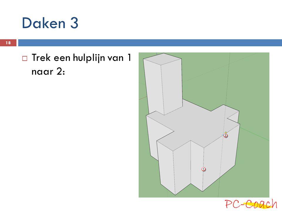 Daken 3  Trek een hulplijn van 1 naar 2: 18