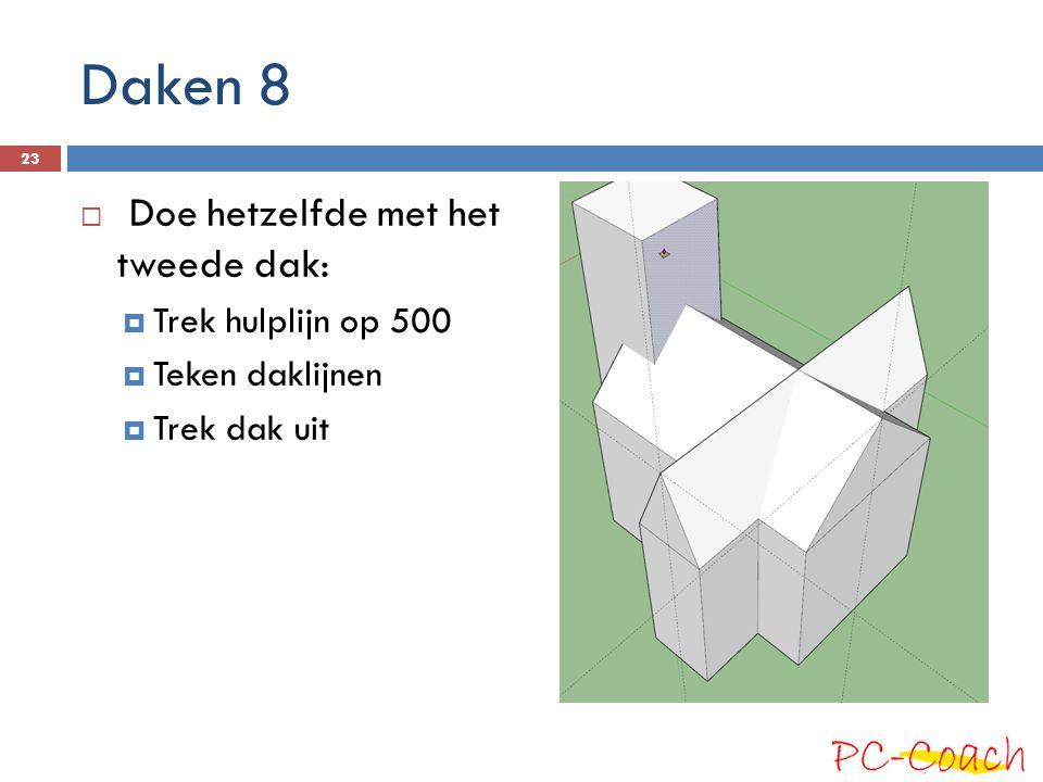 Daken 8  Doe hetzelfde met het tweede dak:  Trek hulplijn op 500  Teken daklijnen  Trek dak uit 23