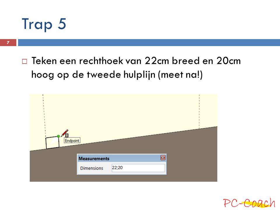 Trap 5  Teken een rechthoek van 22cm breed en 20cm hoog op de tweede hulplijn (meet na!) 7