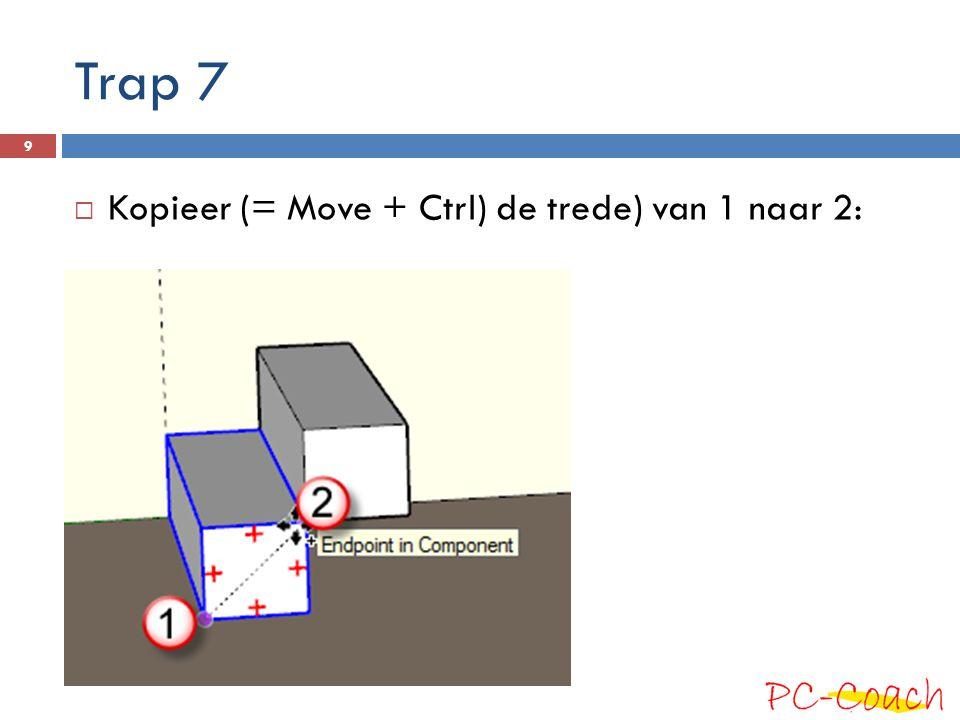 Trap 7  Kopieer (= Move + Ctrl) de trede) van 1 naar 2: 9
