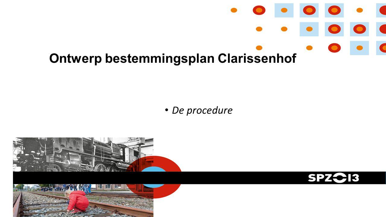 Ontwerp bestemmingsplan Clarissenhof De procedure