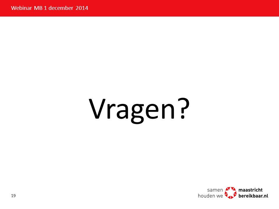 Vragen? Webinar MB 1 december 2014 19