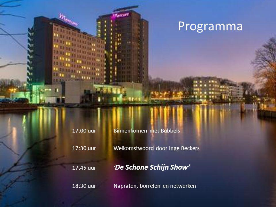 Programma 17:00 uur Binnenkomen met Bubbels 17:30 uur Welkomstwoord door Inge Beckers 17:45 uur ' De Schone Schijn Show' 18:30 uur Napraten, borrelen