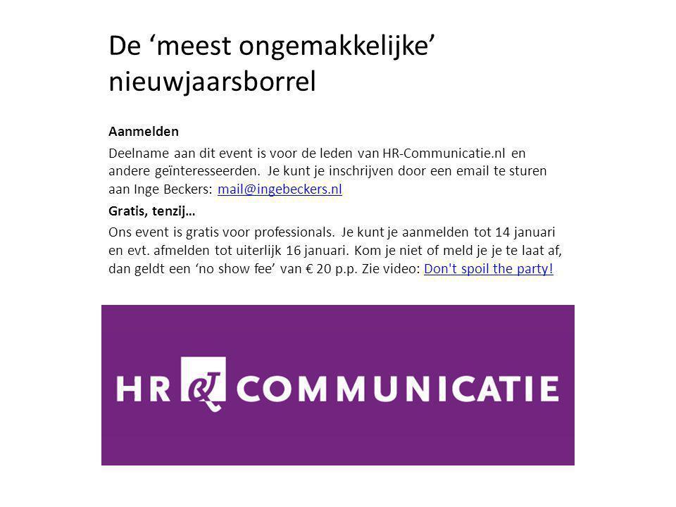 De 'meest ongemakkelijke' nieuwjaarsborrel Aanmelden Deelname aan dit event is voor de leden van HR-Communicatie.nl en andere geïnteresseerden. Je kun