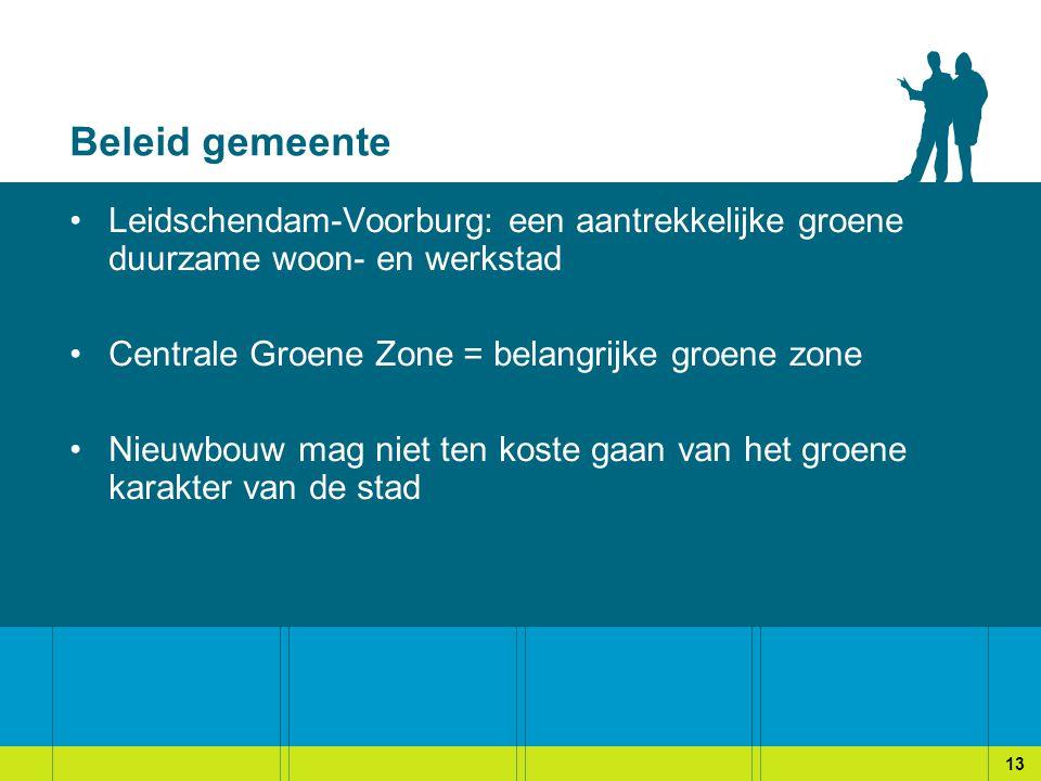 Beleid gemeente Leidschendam-Voorburg: een aantrekkelijke groene duurzame woon- en werkstad Centrale Groene Zone = belangrijke groene zone Nieuwbouw mag niet ten koste gaan van het groene karakter van de stad 13