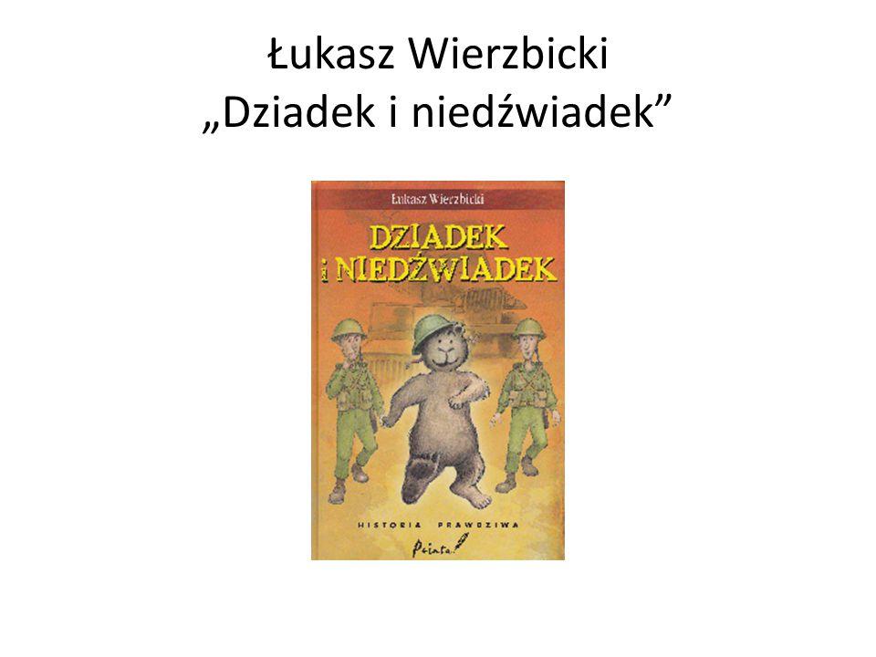 """Łukasz Wierzbicki """"Dziadek i niedźwiadek"""""""