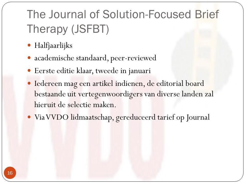 The Journal of Solution-Focused Brief Therapy (JSFBT) Halfjaarlijks academische standaard, peer-reviewed Eerste editie klaar, tweede in januari Iedereen mag een artikel indienen, de editorial board bestaande uit vertegenwoordigers van diverse landen zal hieruit de selectie maken.