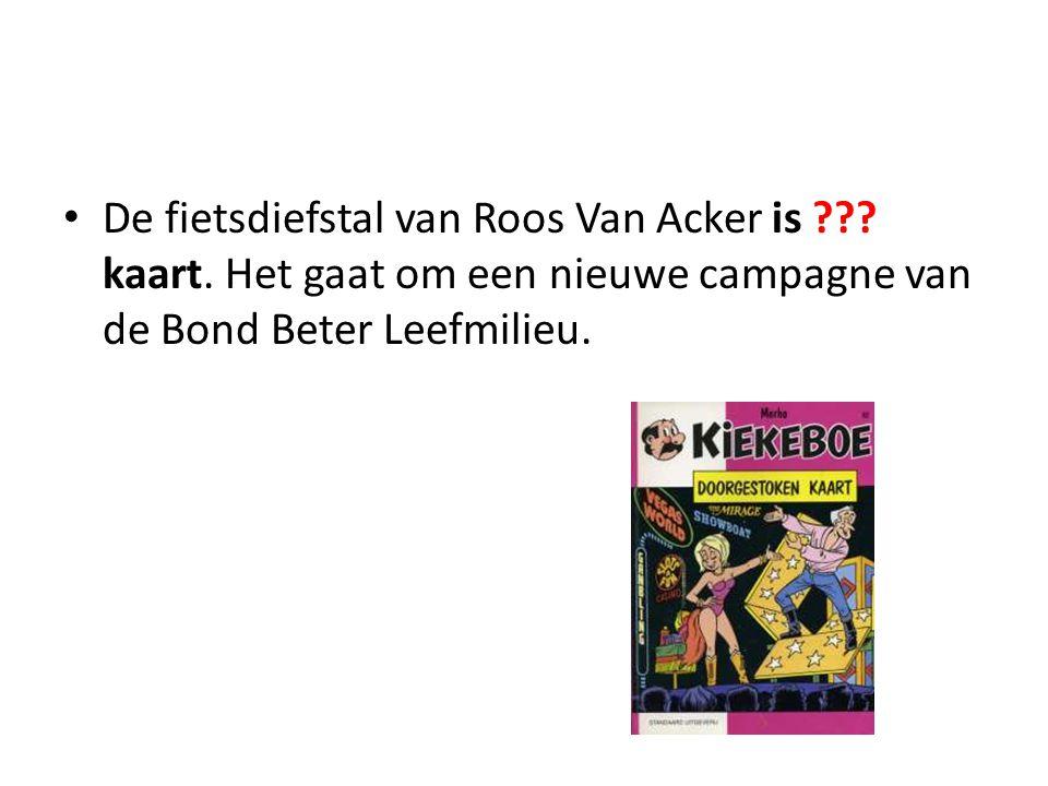 De fietsdiefstal van Roos Van Acker is . kaart.