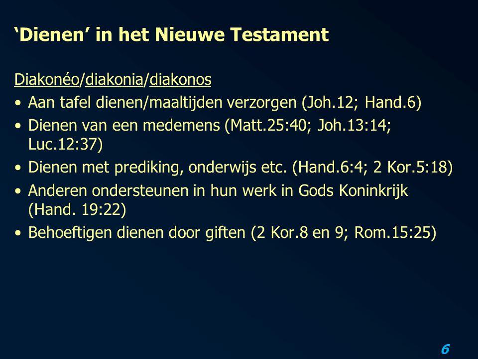 6 'Dienen' in het Nieuwe Testament Diakonéo/diakonia/diakonos Aan tafel dienen/maaltijden verzorgen (Joh.12; Hand.6) Dienen van een medemens (Matt.25: