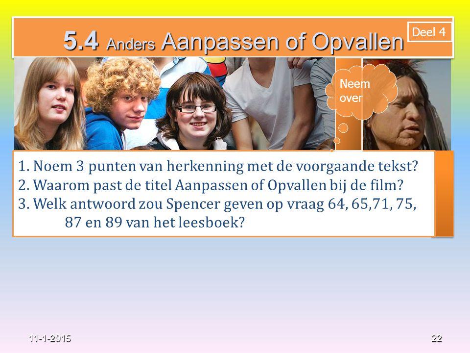 5.4 Anders Aanpassen of Opvallen 22 1.Noem 3 punten van herkenning met de voorgaande tekst.