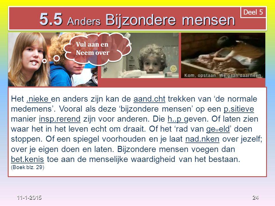 24 11-1-2015 Het.nieke en anders zijn kan de aand.cht trekken van 'de normale medemens'.
