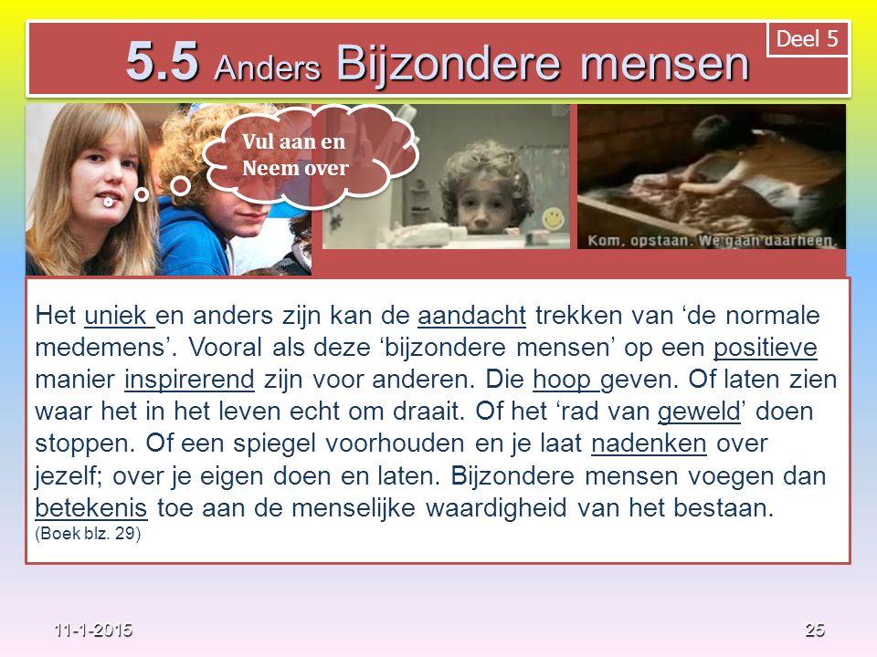 25 11-1-2015 Het uniek en anders zijn kan de aandacht trekken van 'de normale medemens'.