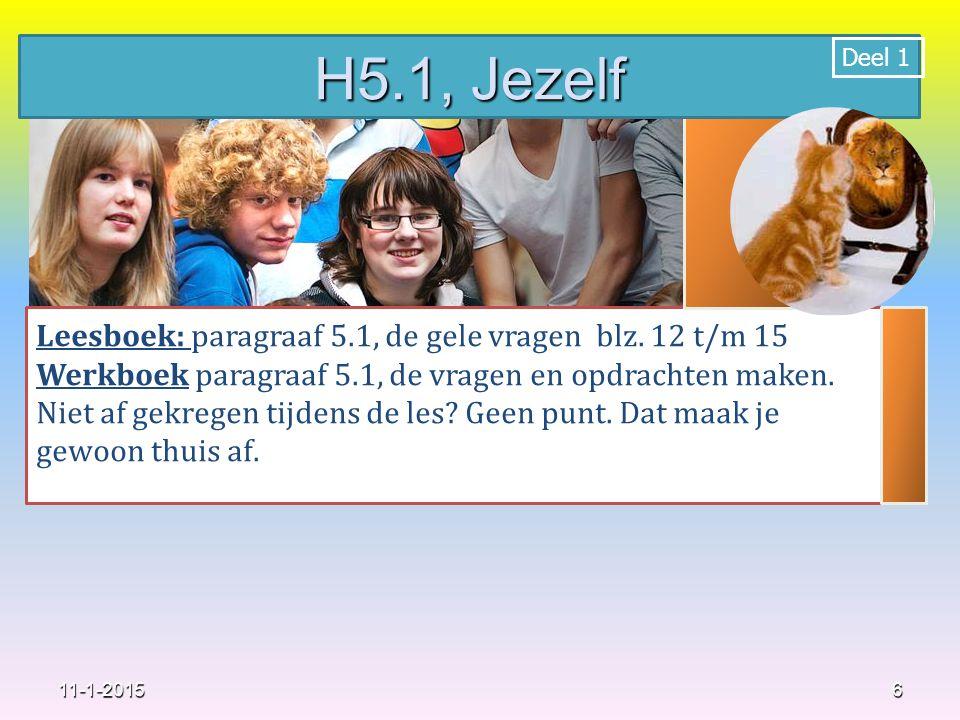 6 Leesboek: paragraaf 5.1, de gele vragen blz. 12 t/m 15 Werkboek paragraaf 5.1, de vragen en opdrachten maken. Niet af gekregen tijdens de les? Geen