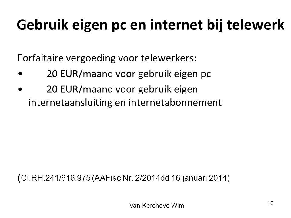 Gebruik eigen pc en internet bij telewerk Forfaitaire vergoeding voor telewerkers: 20 EUR/maand voor gebruik eigen pc 20 EUR/maand voor gebruik eigen