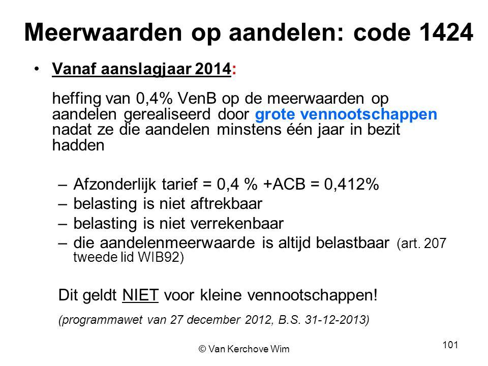 Meerwaarden op aandelen: code 1424 Vanaf aanslagjaar 2014: heffing van 0,4% VenB op de meerwaarden op aandelen gerealiseerd door grote vennootschappen