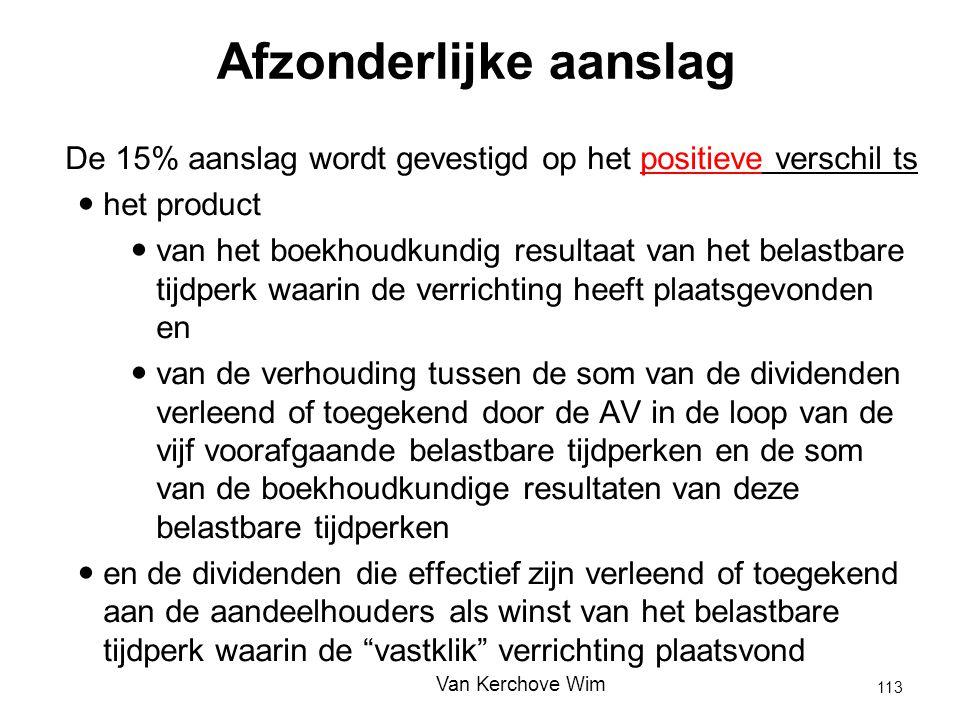 Afzonderlijke aanslag De 15% aanslag wordt gevestigd op het positieve verschil ts het product van het boekhoudkundig resultaat van het belastbare tijd