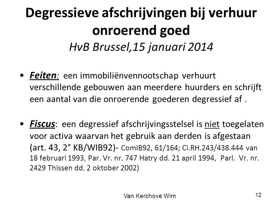 Degressieve afschrijvingen bij verhuur onroerend goed HvB Brussel,15 januari 2014 Feiten : een immobiliënvennootschap verhuurt verschillende gebouwen