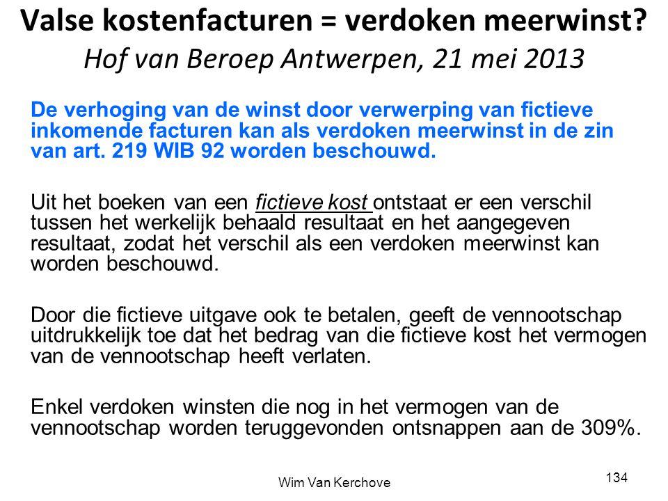 Valse kostenfacturen = verdoken meerwinst? Hof van Beroep Antwerpen, 21 mei 2013 De verhoging van de winst door verwerping van fictieve inkomende fact