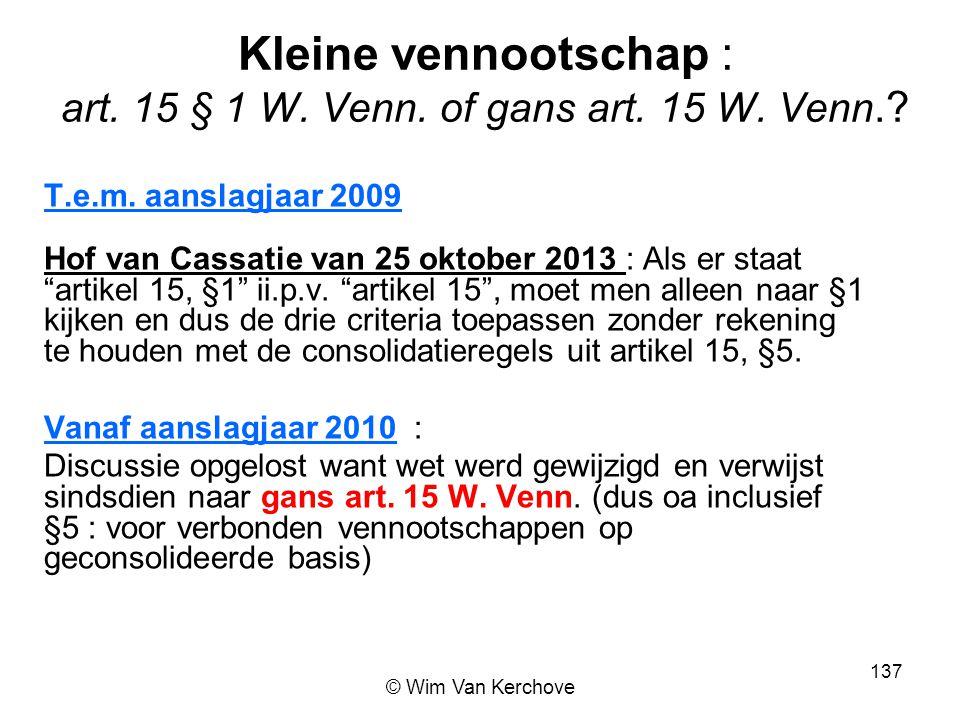 """Kleine vennootschap : art. 15 § 1 W. Venn. of gans art. 15 W. Venn.? T.e.m. aanslagjaar 2009 Hof van Cassatie van 25 oktober 2013 : Als er staat """"arti"""