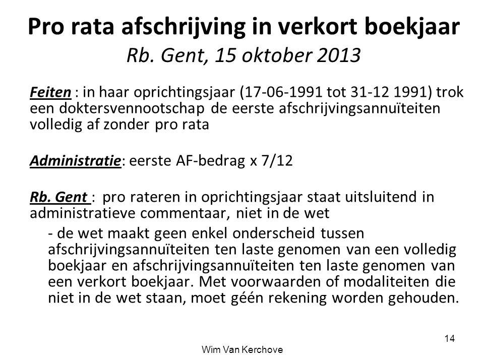 Pro rata afschrijving in verkort boekjaar Rb. Gent, 15 oktober 2013 Feiten : in haar oprichtingsjaar (17-06-1991 tot 31-12 1991) trok een doktersvenno