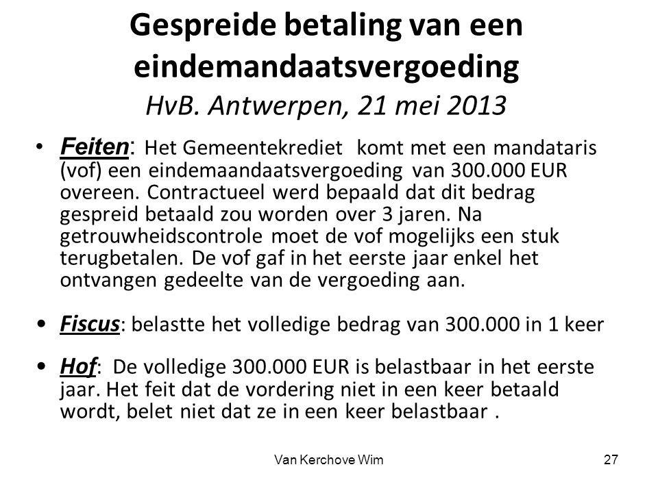 Gespreide betaling van een eindemandaatsvergoeding HvB. Antwerpen, 21 mei 2013 Feiten : Het Gemeentekrediet komt met een mandataris (vof) een eindemaa