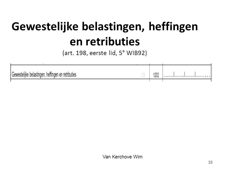 Gewestelijke belastingen, heffingen en retributies (art. 198, eerste lid, 5° WIB92) Van Kerchove Wim 33