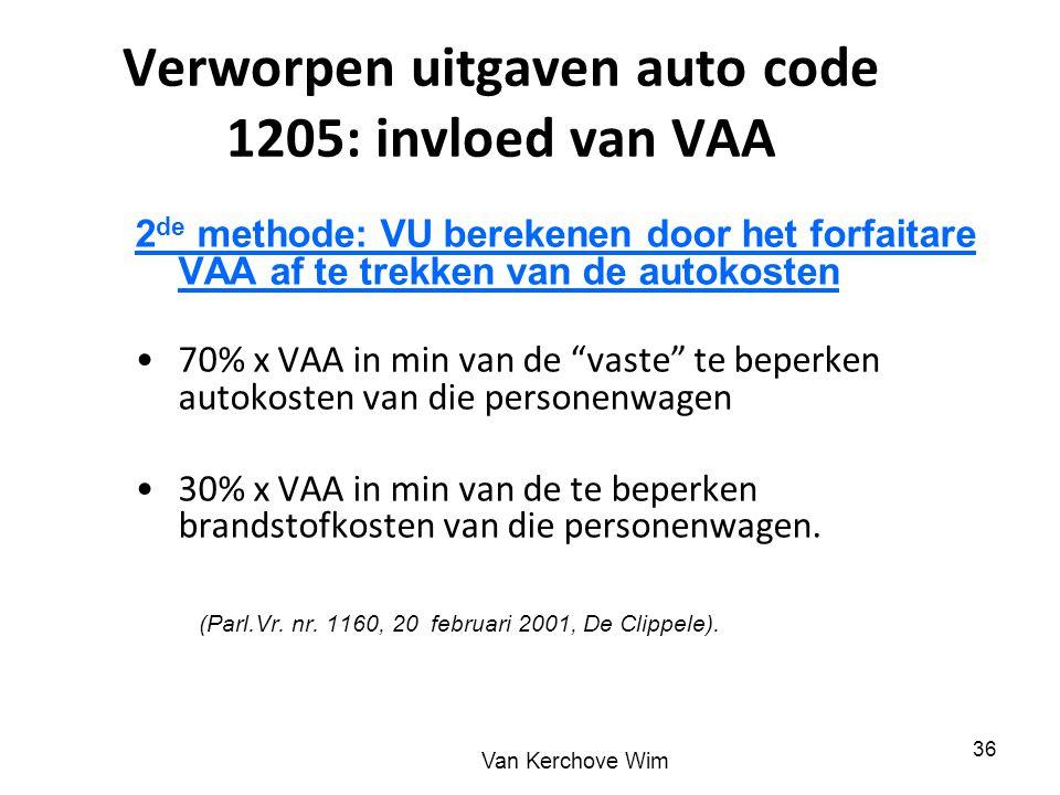 Verworpen uitgaven auto code 1205: invloed van VAA 2 de methode: VU berekenen door het forfaitare VAA af te trekken van de autokosten 70% x VAA in min