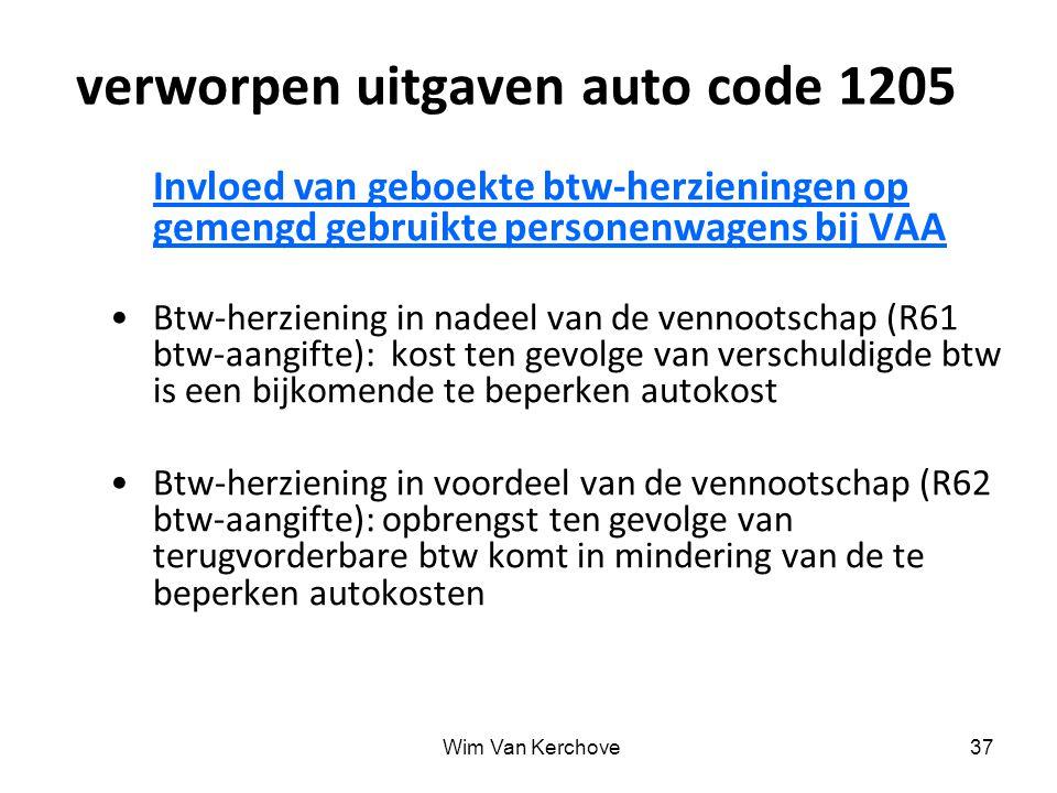 Wim Van Kerchove37 verworpen uitgaven auto code 1205 Invloed van geboekte btw-herzieningen op gemengd gebruikte personenwagens bij VAA Btw-herziening
