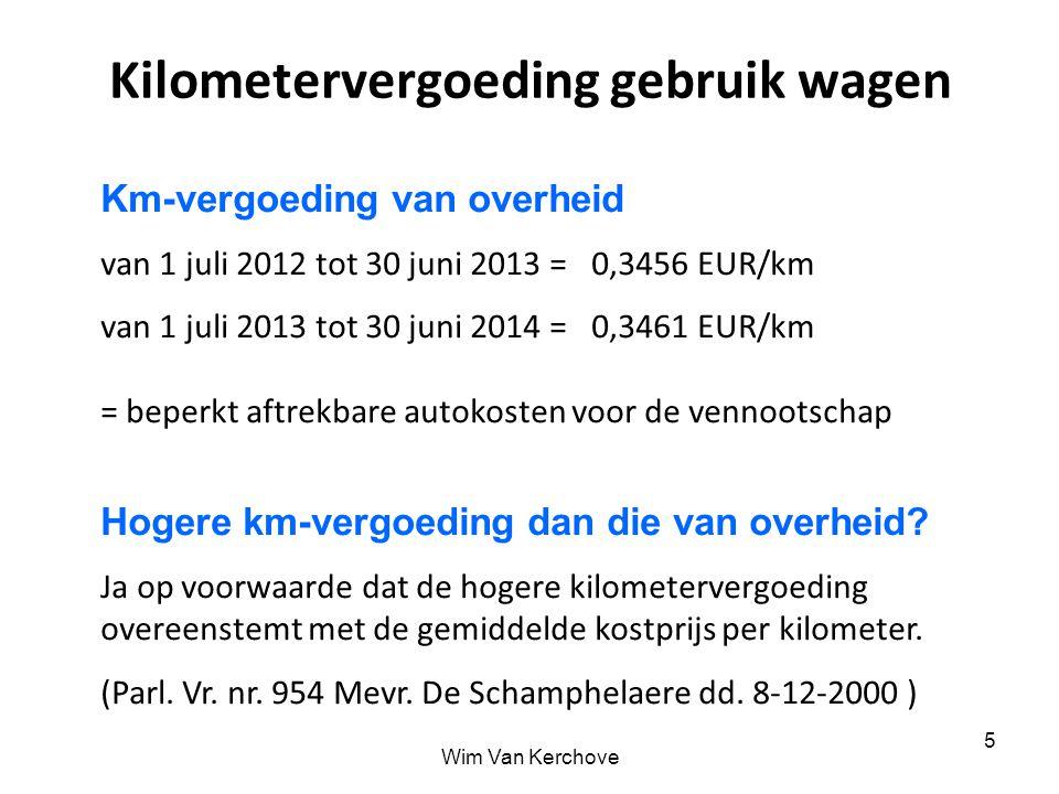 Wim Van Kerchove 5 Kilometervergoeding gebruik wagen Km-vergoeding van overheid van 1 juli 2012 tot 30 juni 2013 = 0,3456 EUR/km van 1 juli 2013 tot 3