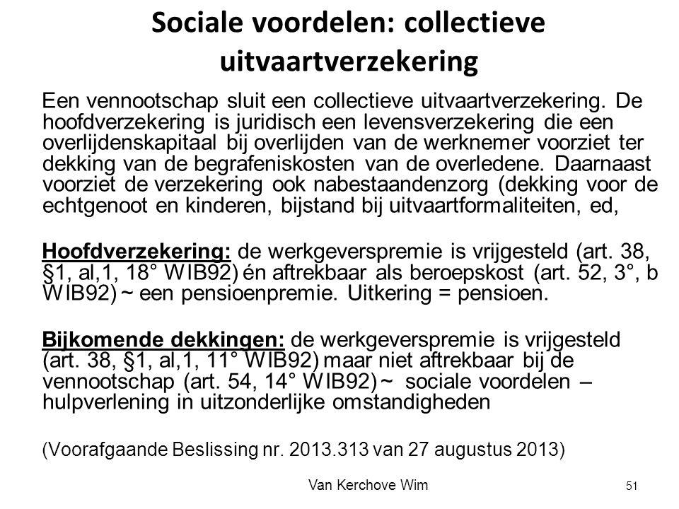 Sociale voordelen: collectieve uitvaartverzekering Een vennootschap sluit een collectieve uitvaartverzekering. De hoofdverzekering is juridisch een le