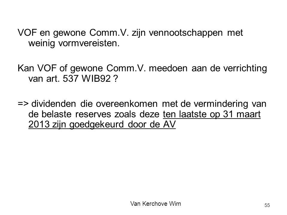 VOF en gewone Comm.V. zijn vennootschappen met weinig vormvereisten. Kan VOF of gewone Comm.V. meedoen aan de verrichting van art. 537 WIB92 ? => divi