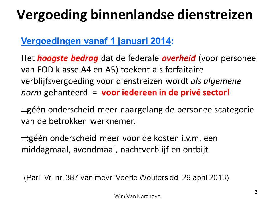 Wim Van Kerchove 6 Vergoeding binnenlandse dienstreizen Vergoedingen vanaf 1 januari 2014: Het hoogste bedrag dat de federale overheid (voor personeel