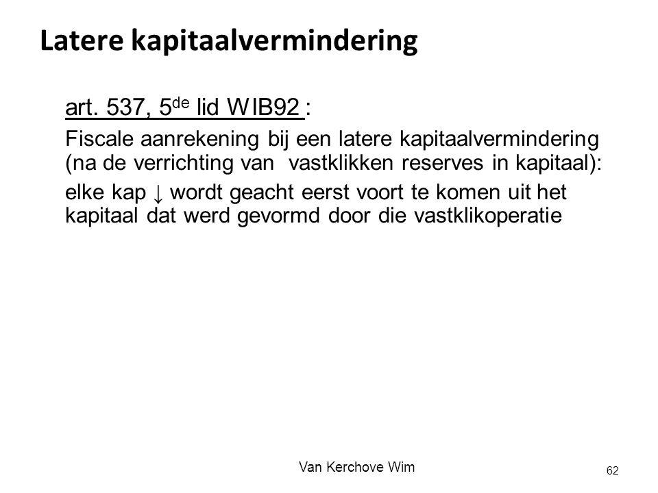 Latere kapitaalvermindering art. 537, 5 de lid WIB92 : Fiscale aanrekening bij een latere kapitaalvermindering (na de verrichting van vastklikken rese