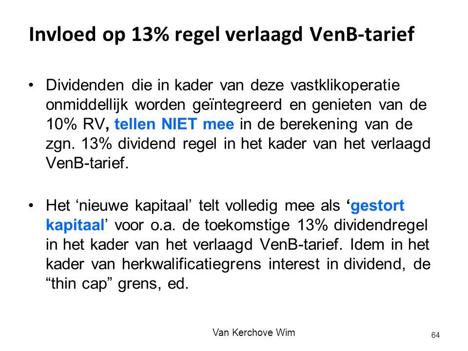 Invloed op 13% regel verlaagd VenB-tarief Dividenden die in kader van deze vastklikoperatie onmiddellijk worden geïntegreerd en genieten van de 10% RV