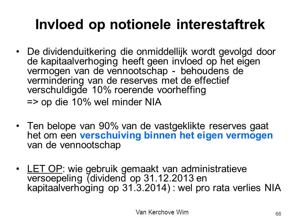 Invloed op notionele interestaftrek De dividenduitkering die onmiddellijk wordt gevolgd door de kapitaalverhoging heeft geen invloed op het eigen verm
