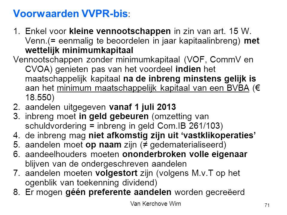 Voorwaarden VVPR-bis : 1.Enkel voor kleine vennootschappen in zin van art. 15 W. Venn.(= eenmalig te beoordelen in jaar kapitaalinbreng) met wettelijk