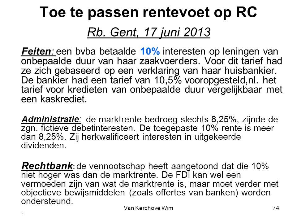 Toe te passen rentevoet op RC Rb. Gent, 17 juni 2013 Feiten: een bvba betaalde 10% interesten op leningen van onbepaalde duur van haar zaakvoerders. V