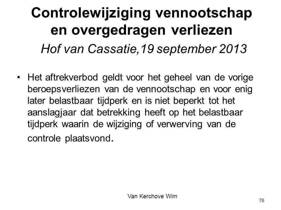 Controlewijziging vennootschap en overgedragen verliezen Hof van Cassatie,19 september 2013 Het aftrekverbod geldt voor het geheel van de vorige beroe