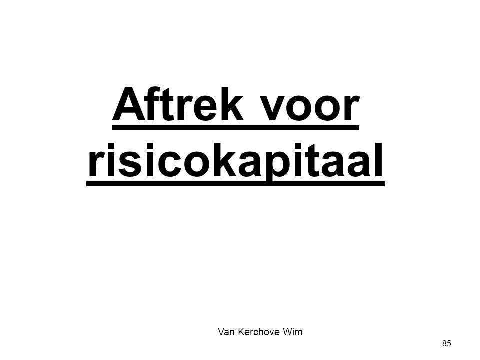 Aftrek voor risicokapitaal 85 Van Kerchove Wim