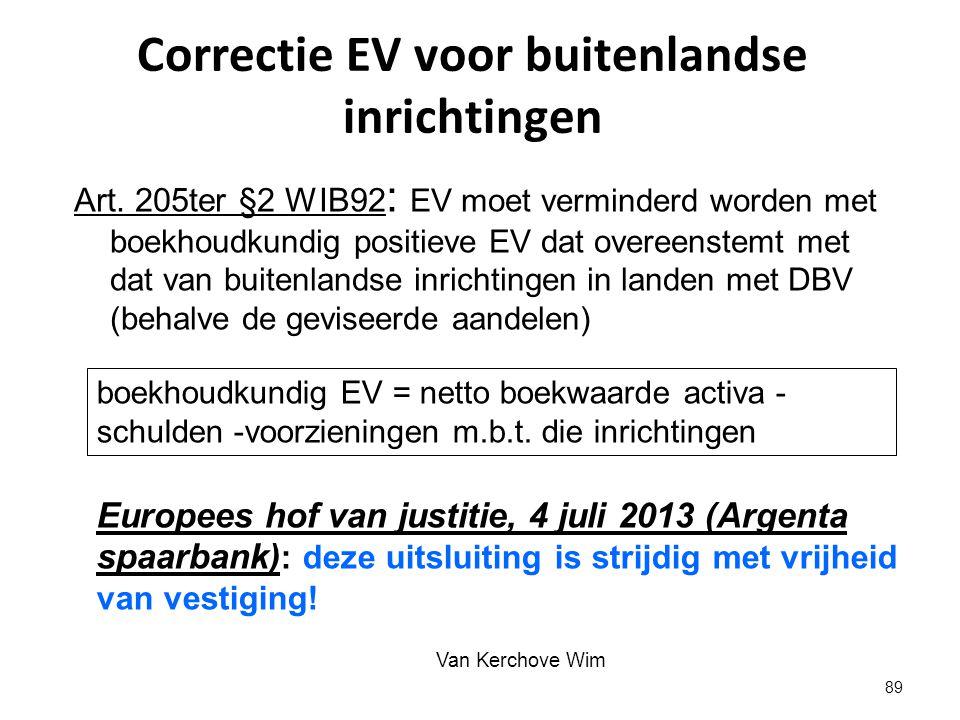 Correctie EV voor buitenlandse inrichtingen Art. 205ter §2 WIB92 : EV moet verminderd worden met boekhoudkundig positieve EV dat overeenstemt met dat