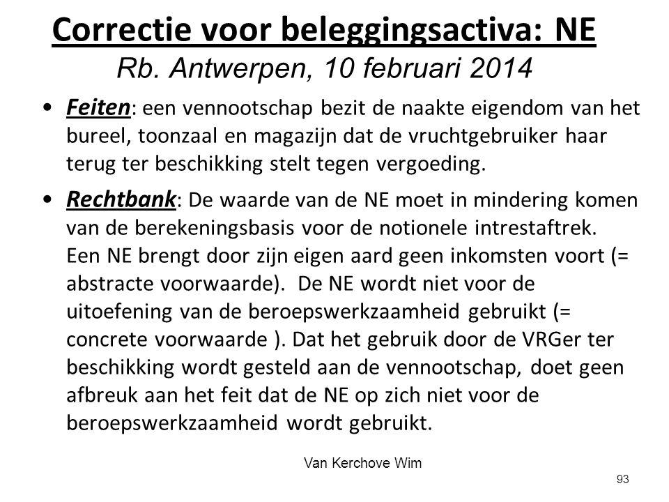 Correctie voor beleggingsactiva: NE Rb. Antwerpen, 10 februari 2014 Feiten : een vennootschap bezit de naakte eigendom van het bureel, toonzaal en mag